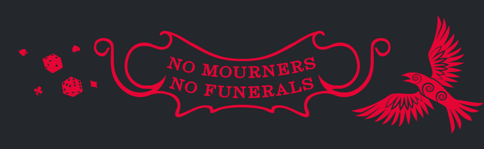 """No Mourners, No Funerals"" quote from ""Six of Crows"" books; image from Collectors Edition."